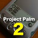 <Project Palm、始めました。>